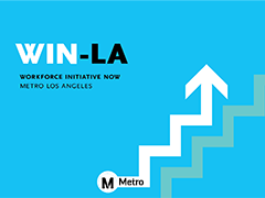 WIN-LA (Workforce Initiative Now - Los Angeles) is a job training program through LA Metro specifically for underrepresented and at-risk communities