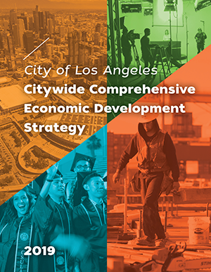 2019 CEDS report cover page: aerial picture of downtown LA, Boyle Heights Technology Youth Center, aerial picture of the Port of LA, Cal State LA graduates